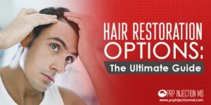 Hair Restoration Options Guide - PRP